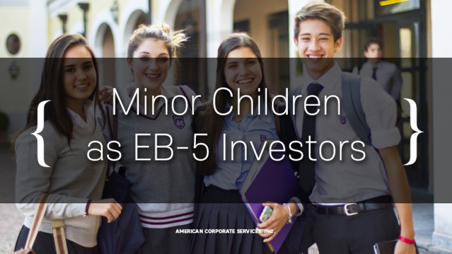 Considerations When an EB-5 Investor is a Minor