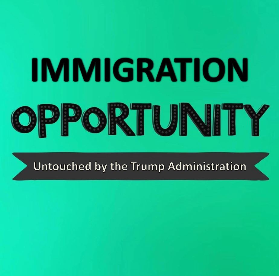 Immigration Opportunity Untouched by the Trump Administration